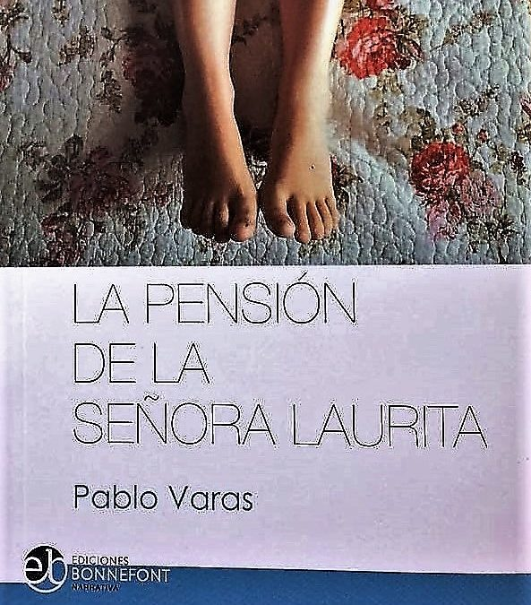 """Presentación del libro """"La Pensión de la Señora Laurita"""" de Pablo Varas."""